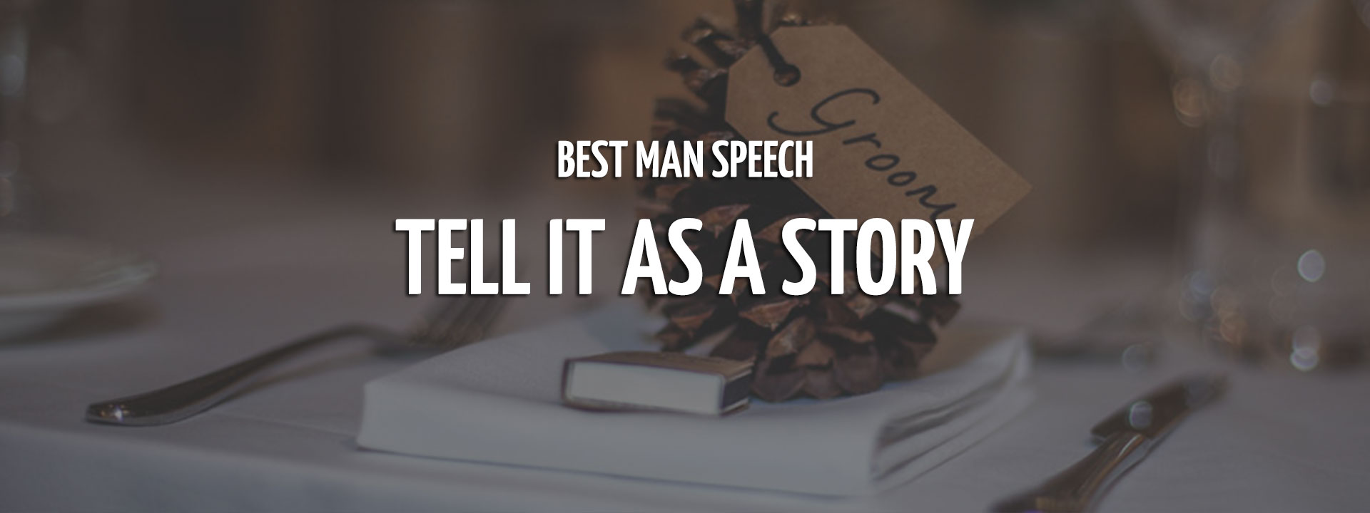 The Top Best Man Speech Ideas & Examples | Adventure Connections